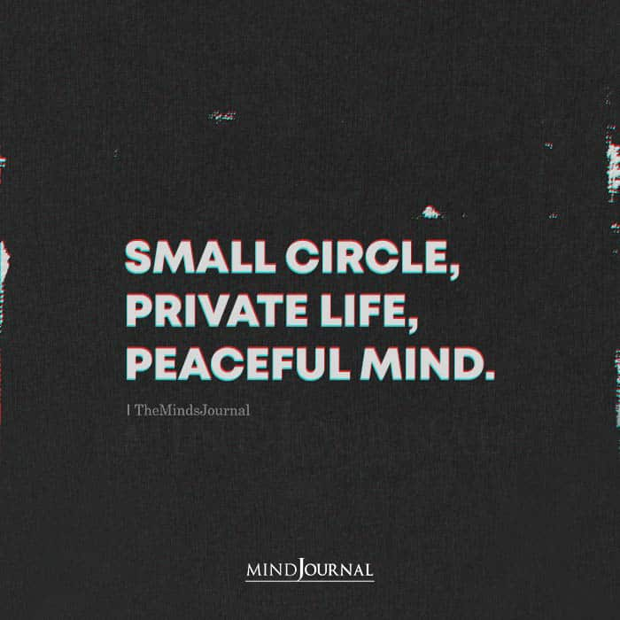 Small Circle Private Life Peaceful Mind