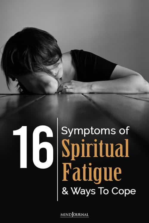 Symptoms of Spiritual Fatigue and Ways To Cope pin