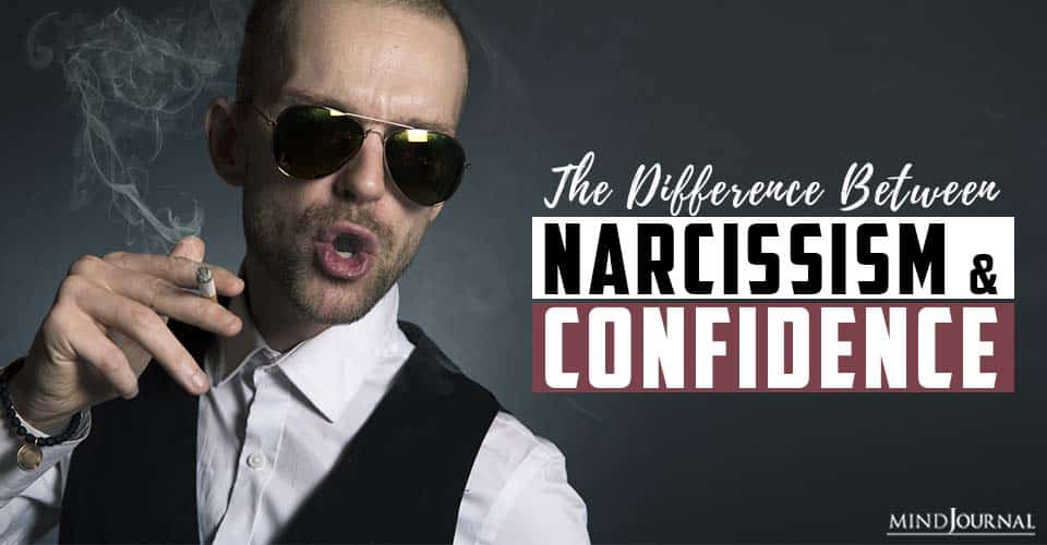 The Difference Between Narcissism And Confidence