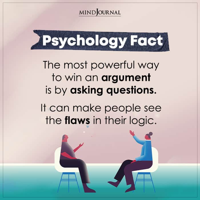 The Most Powerful Way To Win An Argument Is By Asking Questions
