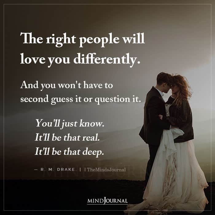 The Right People Will Love You Differently