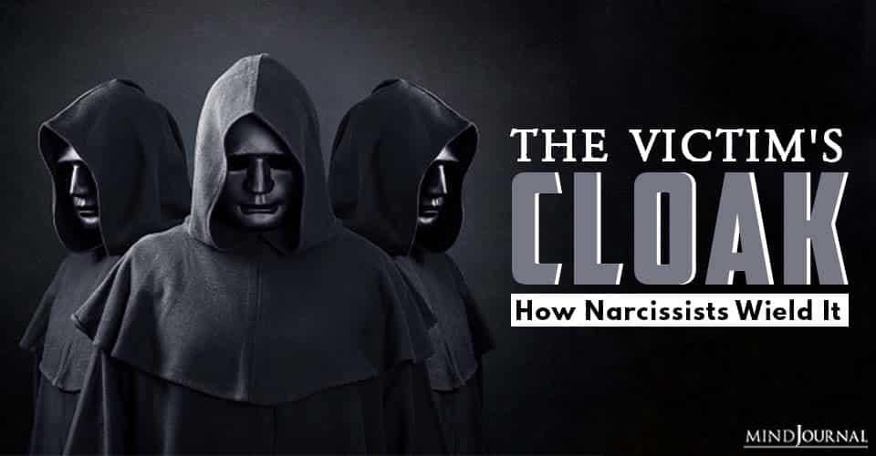 The Victim's Cloak How Narcissists Wield It