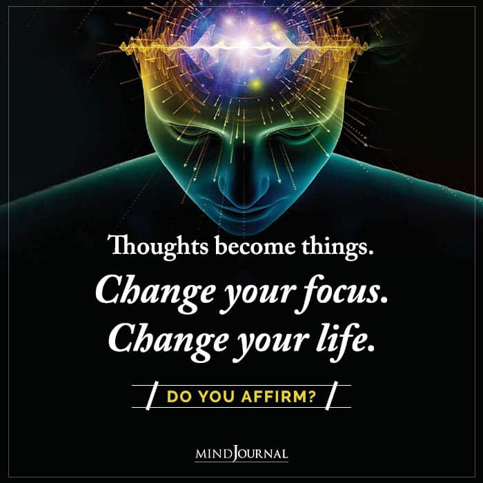 Thoughts Become Things Change Your Focus Change Your Life