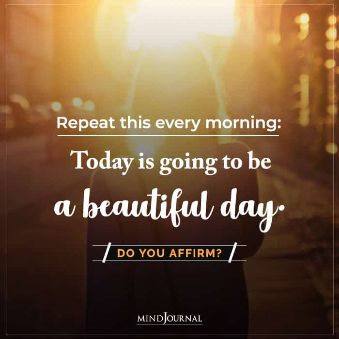 Today Is Going To Be A Beautiful Day