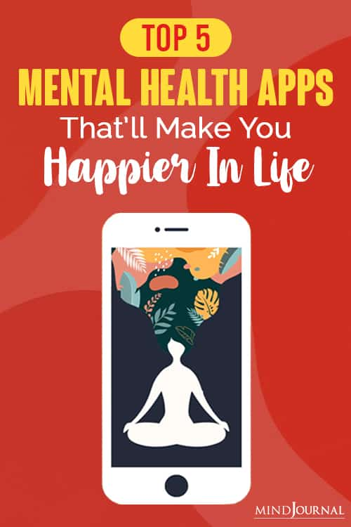 Top Mental Health Apps That Will Make You Happier In Life pin