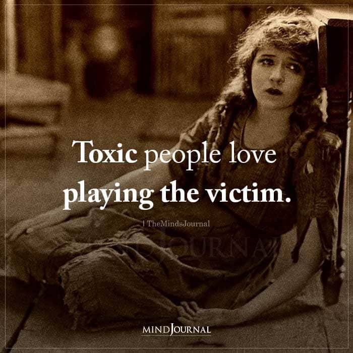 Toxic People Love Playing The Victim