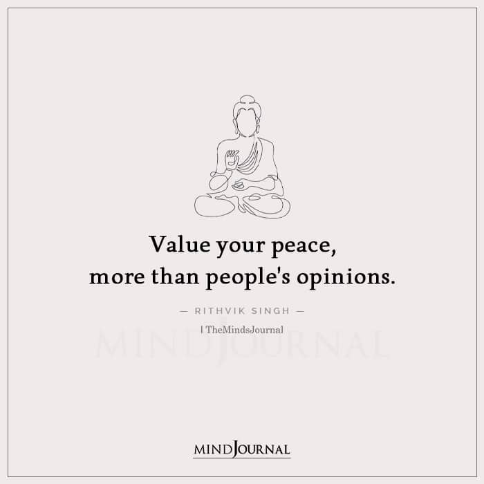Value Your Peace More Than Peoples Opinions