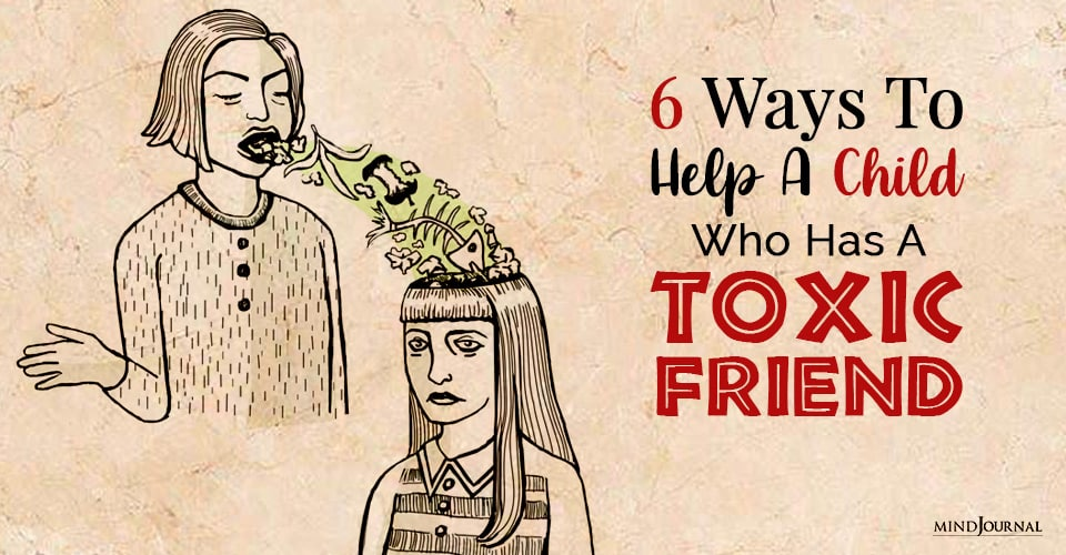 Ways To Help A Child Who Has A Toxic Friend