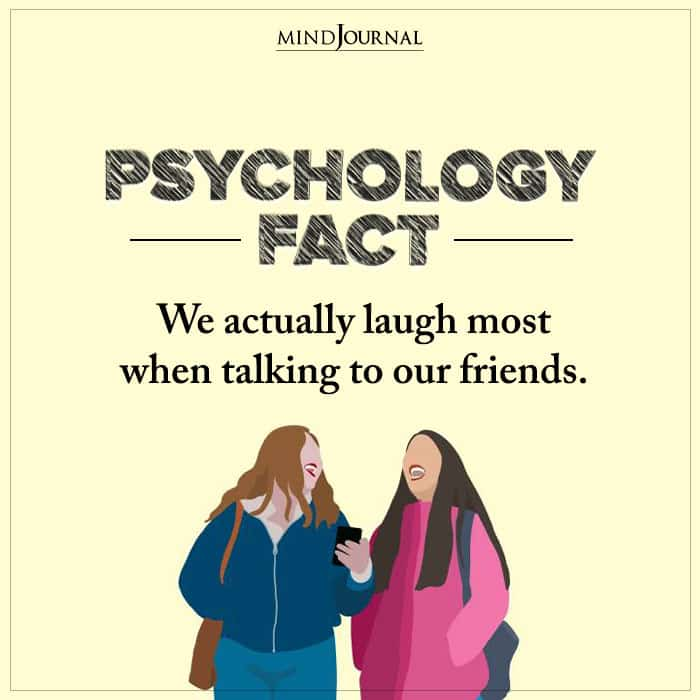We Actually Laugh Most When Talking To Our Friends