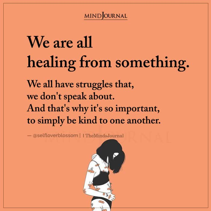 We Are All Healing From Something