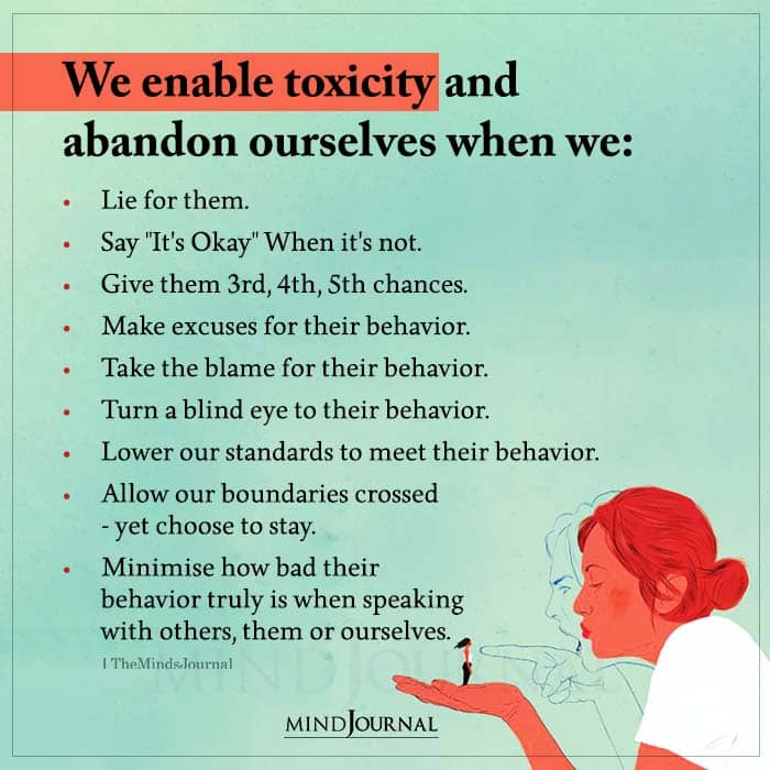 We Enable Toxicity and Abandon Ourselves When We