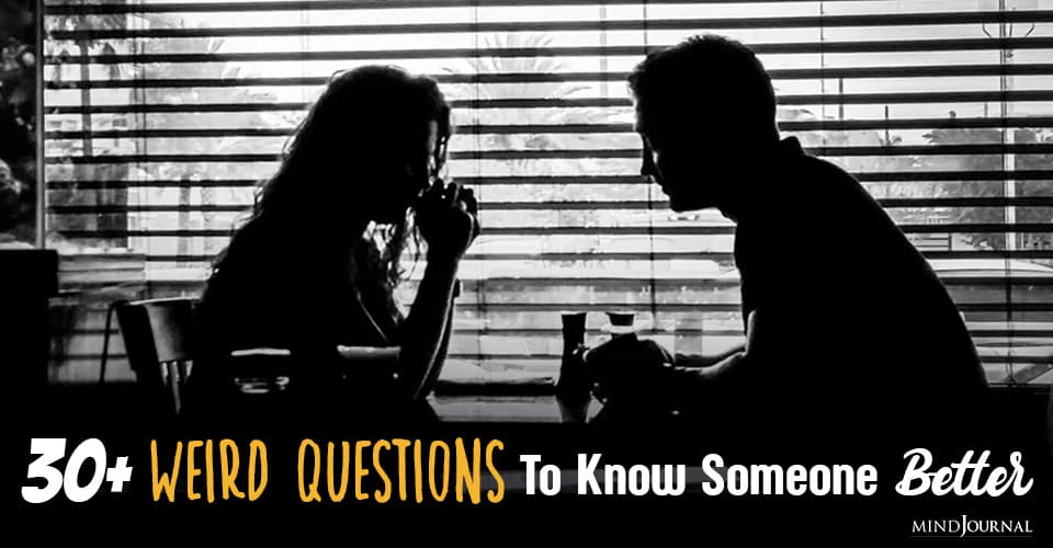 Weird Questions To Get To Know Someone Better