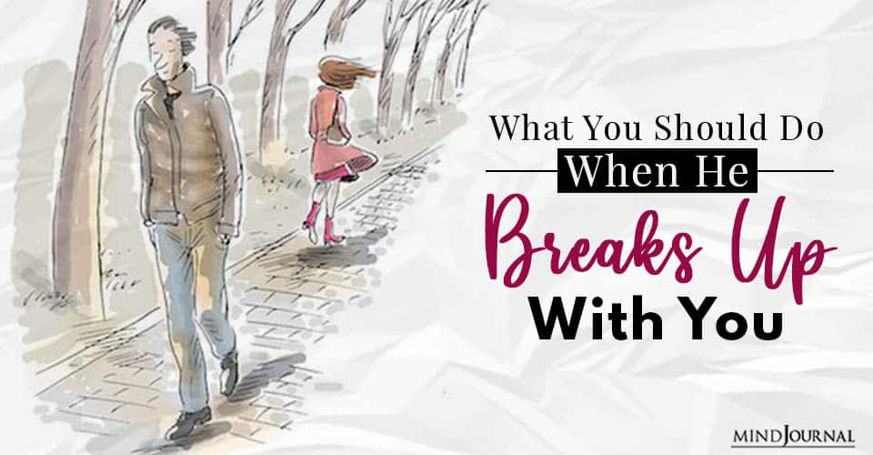 What Should You Do When He Breaks Up With You