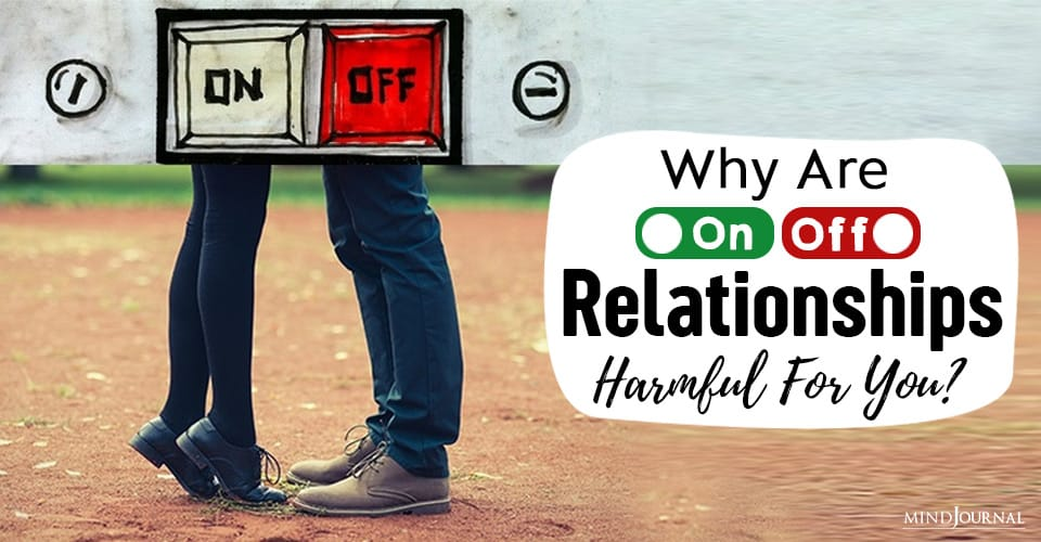 Why Are On-Off Relationships Harmful