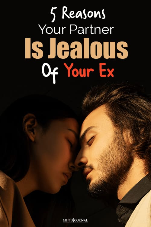 Why Your Partner Is Jealous Of Your Ex pin
