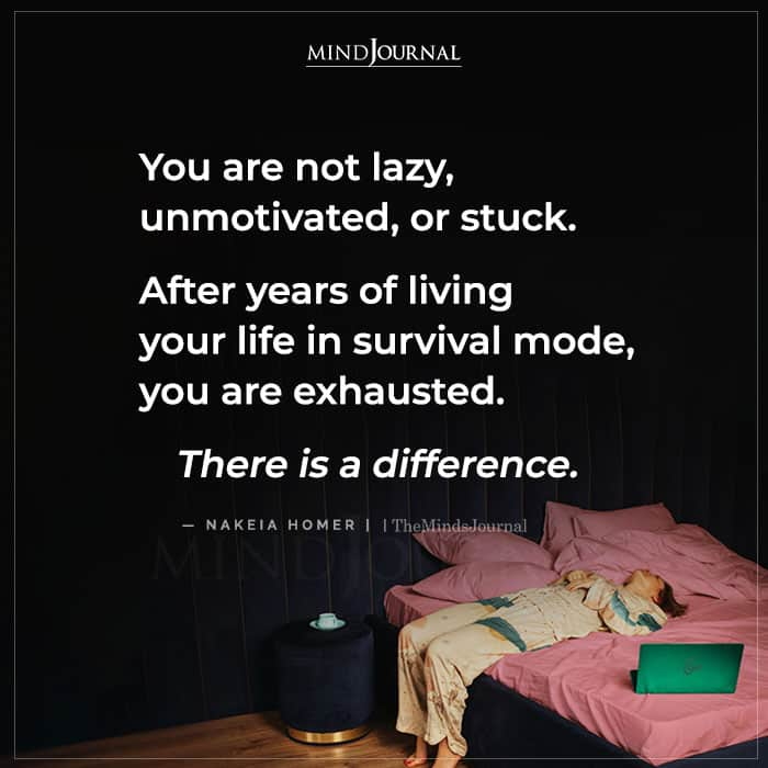 You Are Not Lazy Unmotivated or Stuck