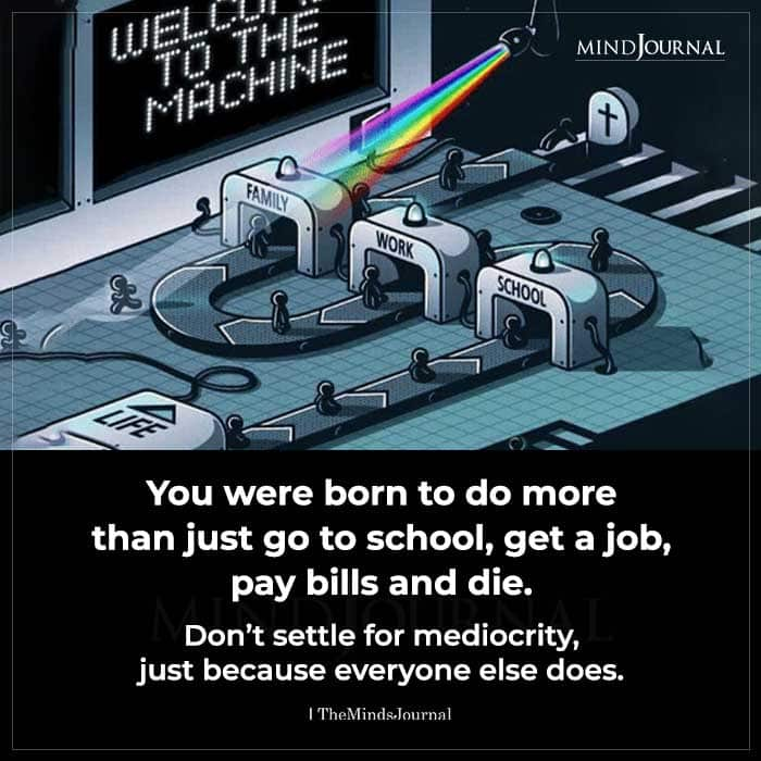 You Were Born To Do More Than Just