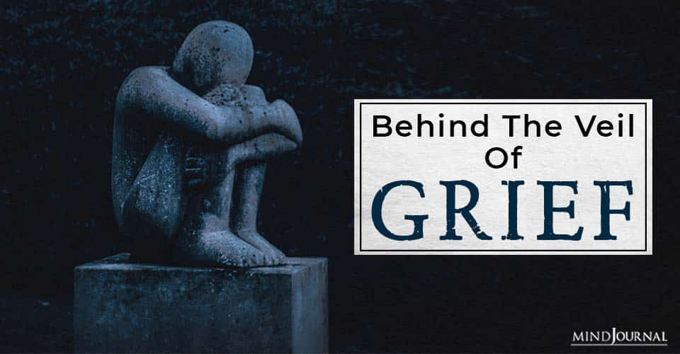 behind the veil of grief