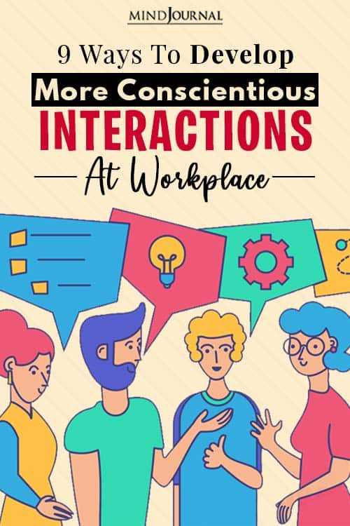 develop conscientious interactions at workplace pin