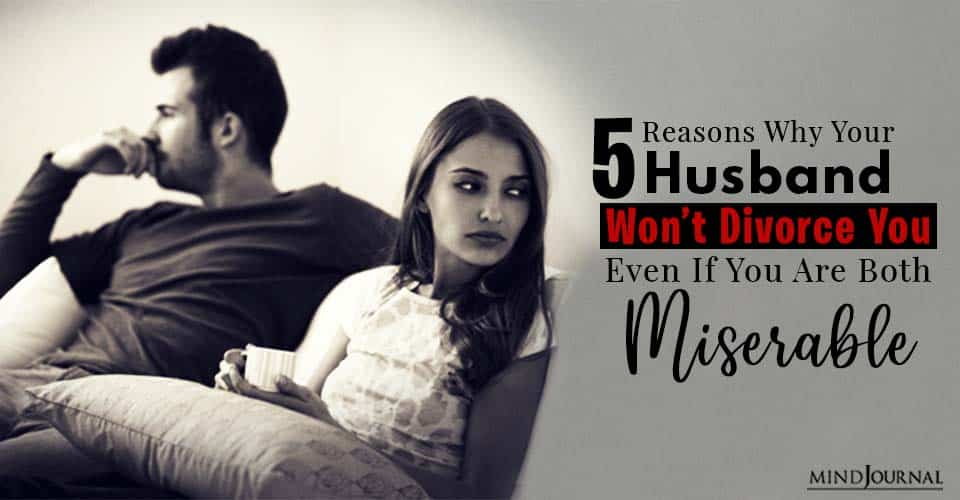 reasons why your husband wont divorce you