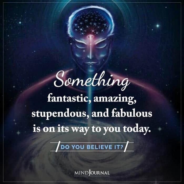 something fantastic amazing stupendous