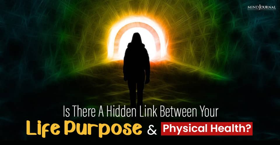 your life purpose and physical health