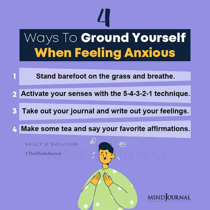 4 Ways To Ground Yourself When Feeling Anxious