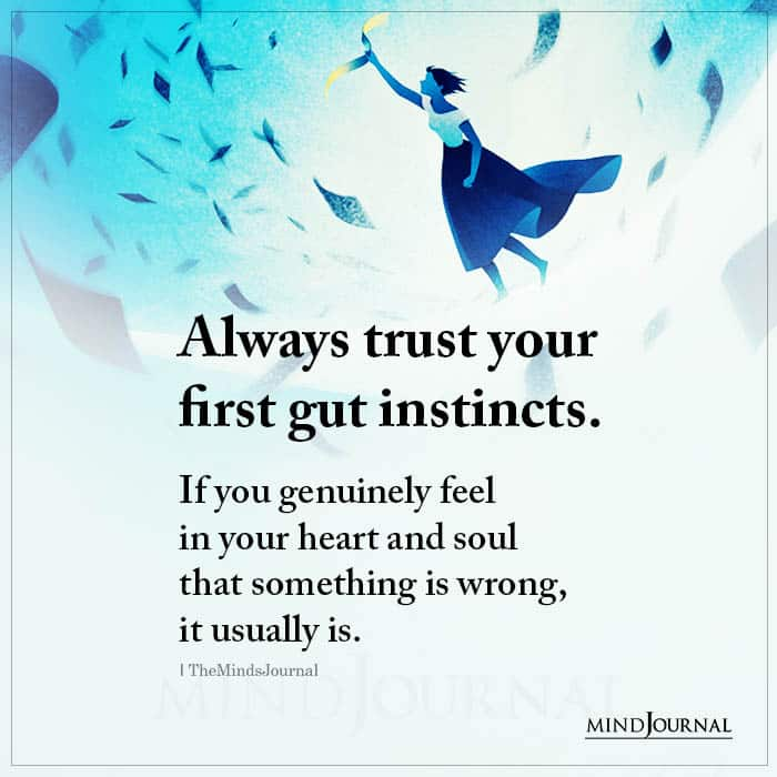 Always Trust Your First Gut Instincts If You Genuinely