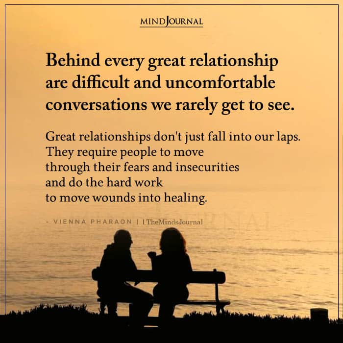 Behind Every Great Relationship Are Difficult And Uncomfortable