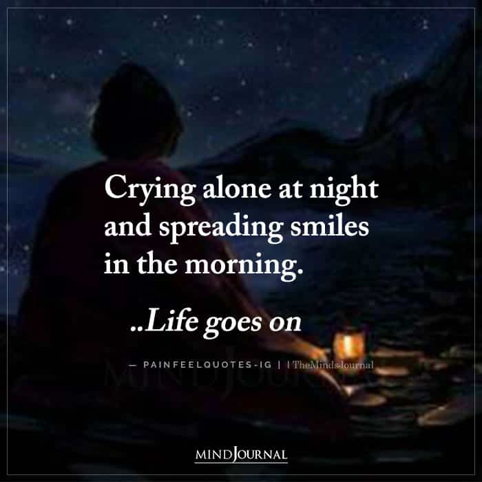 Crying Alone At Night And Spreading Smiles In The Morning