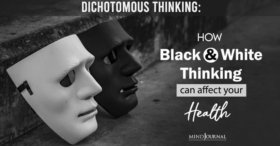 Dichotomous Thinking