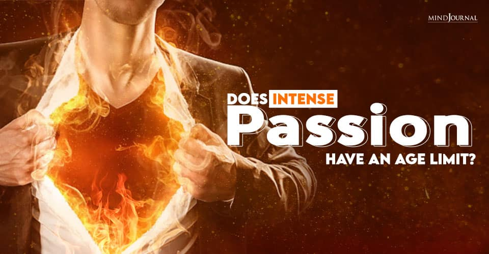 Does Intense Passion Have Age Limit