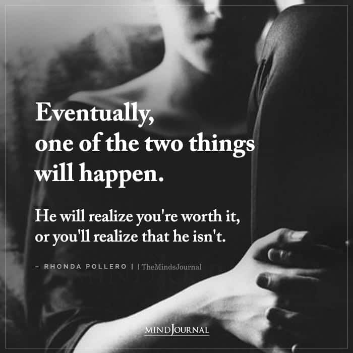 Eventually One Of The Two Things Will Happen