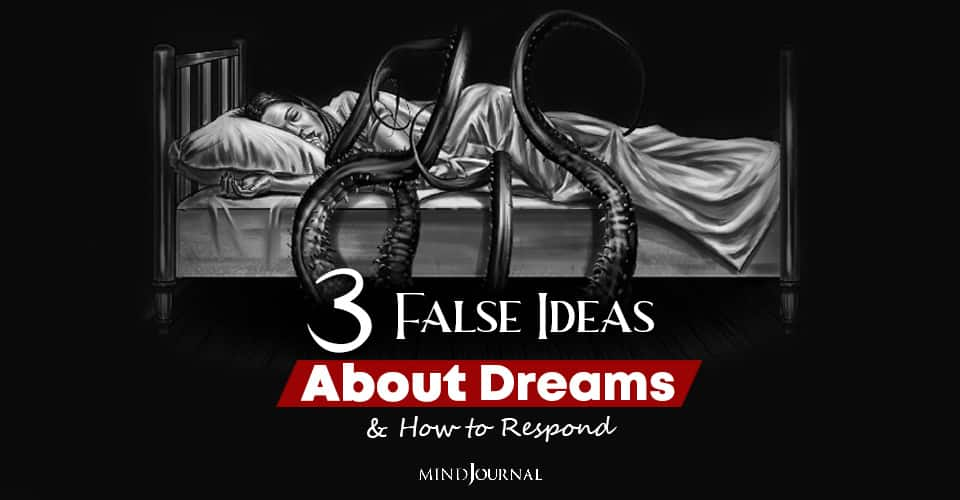 False Ideas About Dreams And How to Respond