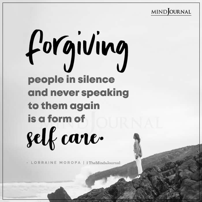Forgiving People In Silence And Never Speaking To Them Again