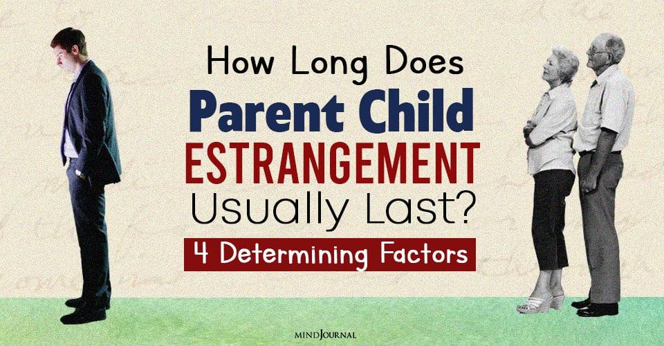 How Long Does ParentChild Estrangement Usually Last