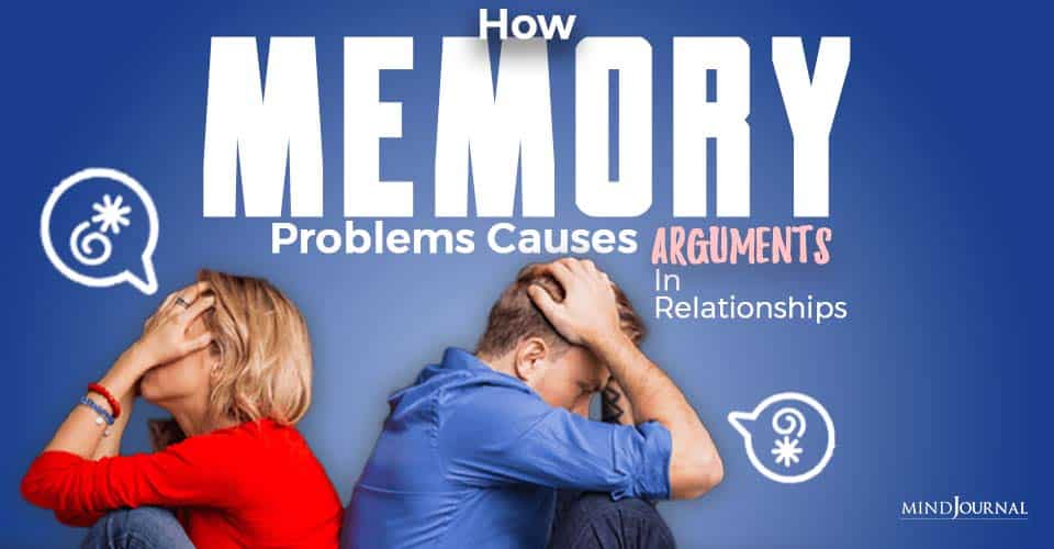 How Memory Problems Causes Arguments