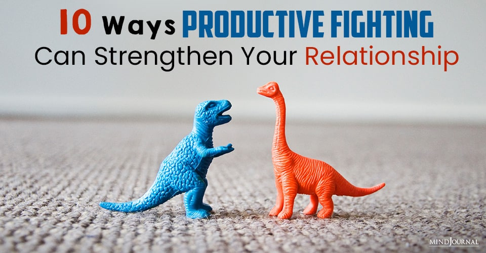How Productive Fighting Can Strengthen Your Relationship