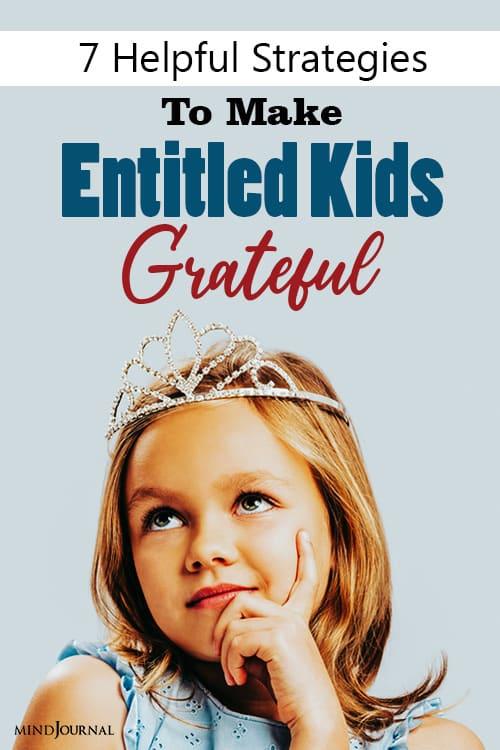 How To Make Entitled Kids Grateful pin