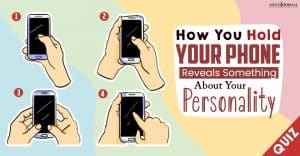 How You Hold Your Phone Reveals Something