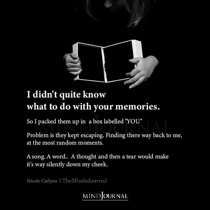 I Didn't Quite Know What To Do With Your Memories