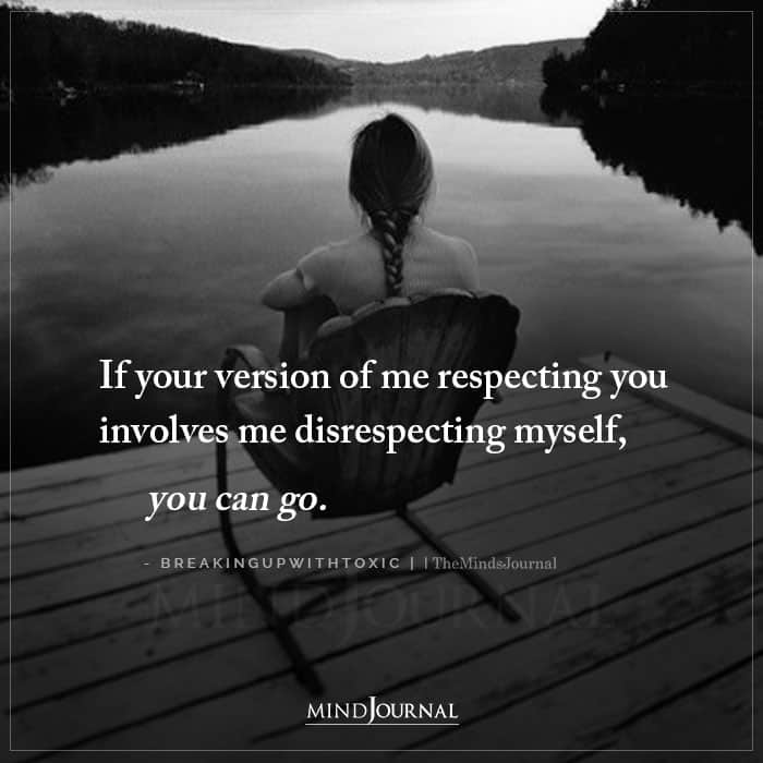 If Your Version Of Me Respecting You Involves