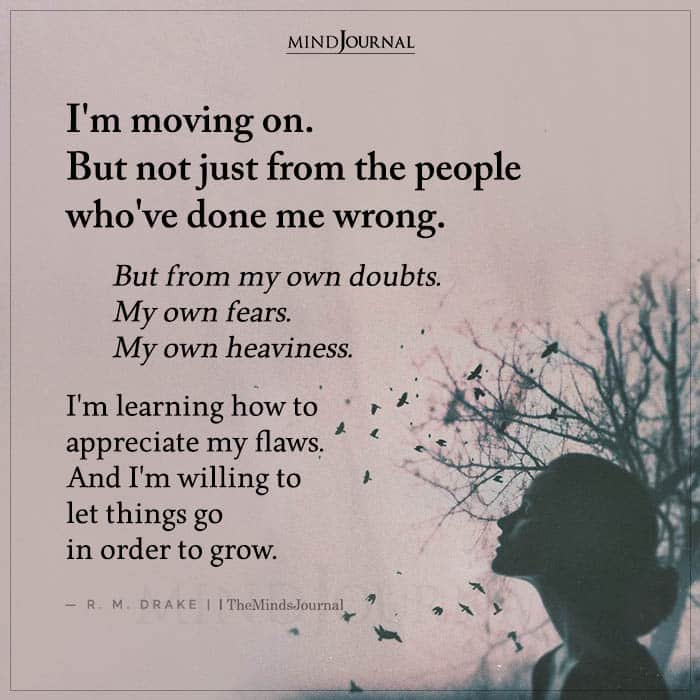 Im Moving On But Not Just From the People Whove Done Me Wrong