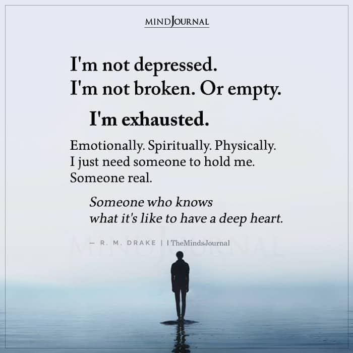 Im Not Depressed Im Not Broken Or Empty