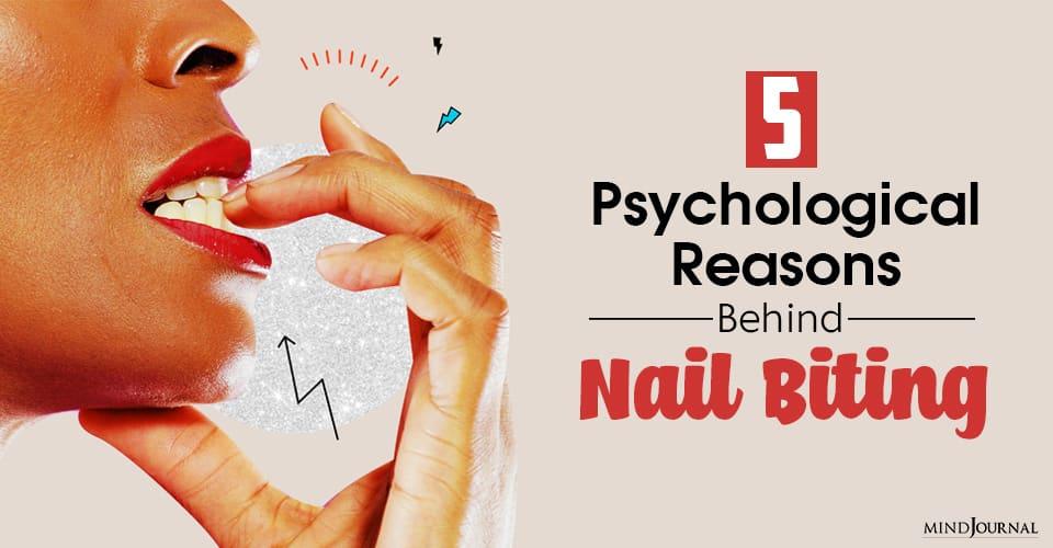 Psychological Reasons Behind Nail Biting