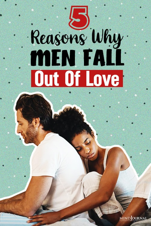 Reasons Why Men Fall Out Of Love pin