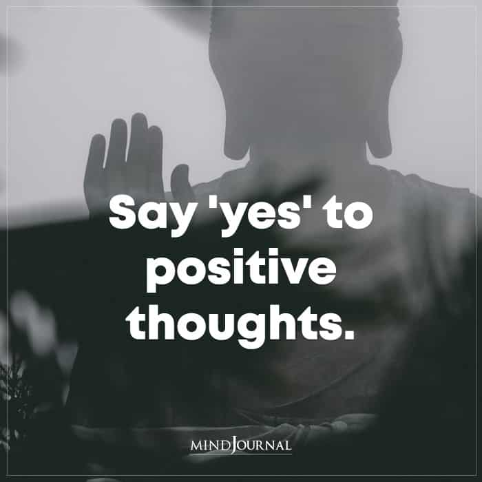 Say Yes To Positive Thoughts