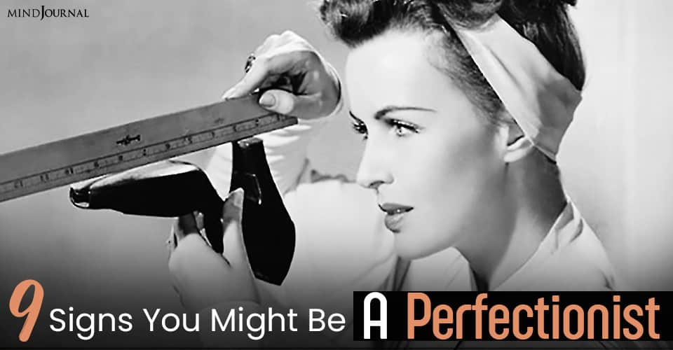 Signs You Might Be a Perfectionist