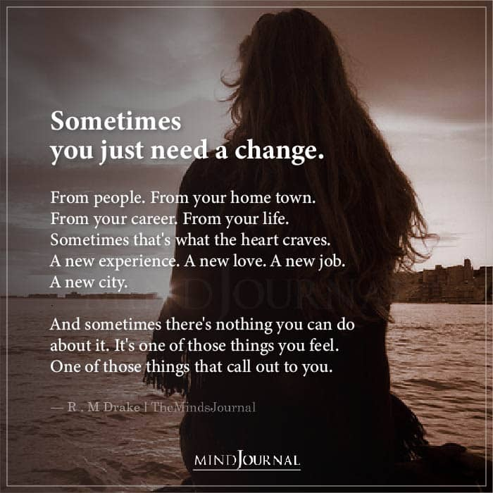 Sometimes You Just Need a Change