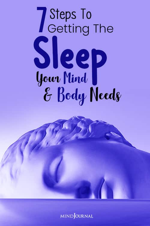 Steps To Getting The Sleep Your Mind And Body Needs pin